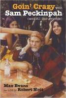 Goin' Crazy with Sam Peckinpah and All Our Friends (Hardback)