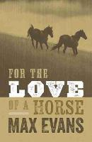 For the Love of a Horse (Paperback)