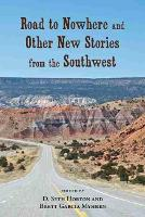 Road to Nowhere and Other New Stories from the Southwest (Paperback)