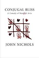 Conjugal Bliss: A Comedy of Martial Arts (Paperback)