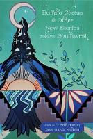 Buffalo Cactus and Other New Stories from the Southwest (Paperback)