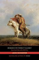 Heroes without Glory: Some Good Men of the Old West (Paperback)