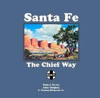 Santa Fe: The Chief Way (Paperback)