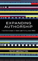 Expanding Authorship: Transformations in American Poetry since 1950 - Recencies Series: Research and Recovery in Twentieth-Century American Poetics (Hardback)
