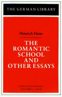 """The Romantic School and Other Essays - German Library S. Vol 33 (Paperback)"