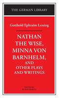 """Nathan the Wise"", ""Minna Von Barnhelm"" and Other Plays and Writings - The German library Vol 12 (Hardback)"