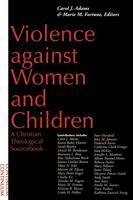 Violence Against Women and Children: A Christian Theological Sourcebook (Paperback)