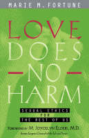 Love Does No Harm: Sexual Ethics for the Rest of Us (Paperback)