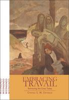 Embracing Travail: Retrieving the Cross Today (Paperback)