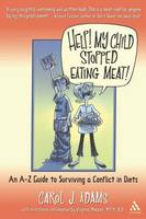 Help! My Child Stopped Eating Meat!: An A-Z Guide to Surviving a Conflict of Diets (Paperback)