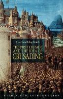 The First Crusade and the Idea of Crusading 2nd Edition (Paperback)
