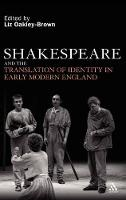 Shakespeare and the Translation of Identity in Early Modern England - Continuum Shakespeare Studies (Hardback)