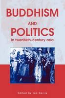 Buddhism and Politics in Twentieth Century Asia (Paperback)