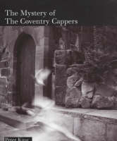 The Mystery of the Coventry Cappers (Hardback)