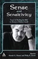Sense and Sensitivity: Essays on Biblical Prophecy, Ideology and Reception in Tribute to Robert Carroll - Journal for the Study of the Old Testament Supplement S. v.348 (Hardback)