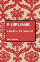 Kierkegaard: A Guide for the Perplexed - Guides for the Perplexed (Paperback)