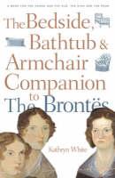 The Bedside, Bathtub and Armchair Companion to the Brontes - Bedside, Bathtub & Armchair Companions (Paperback)