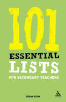 101 Essential Lists for Secondary Teachers - Essential Lists S. (Paperback)
