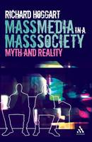 Mass Media in a Mass Society: Myth and Reality (Paperback)