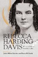 Rebecca Harding Davis: Writing Cultural Autobiography (Paperback)