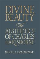 Divine Beauty: The Aesthetics of Charles Hartshorne - The Vanderbilt Library of American Philosophy (Hardback)