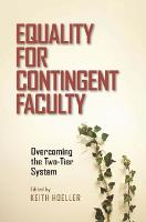 Equality for Contingent Faculty: Overcoming the Two-Tier System (Hardback)