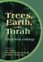 Trees, Earth, and Torah: A Tu B'Shvat Anthology (Paperback)