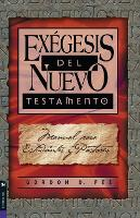 Exegesis Del Nuevo Testamento: Student and Pastor's Manual (Paperback)