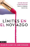 Limites en el Noviazgo: When to Say Yes - When to Say No - Take Control of Your Life (Paperback)