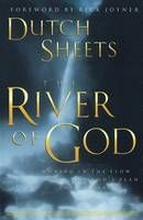 The River of God: Moving in the Flow of God's Plan for Revival (Paperback)