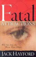 Fatal Attractions: Why Sex Sins are Worse Than Others (Paperback)