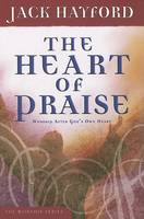 The Heart of Praise: Worship After God's Own Heart (Hardback)