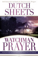 Watchman Prayer: Keeping the Enemy Out While Protecting Your Family, Home and Community (Paperback)
