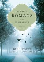 Reading Romans with John Stott: 8 Weeks for Individuals or Groups - Reading the Bible with John Stott 02 (Paperback)