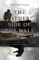 The Other Side of the Wall: A Palestinian Christian Narrative of Lament and Hope (Paperback)