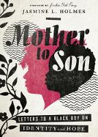 Mother to Son: Letters to a Black Boy on Identity and Hope (Hardback)