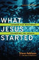 What Jesus Started: Joining the Movement, Changing the World (Paperback)