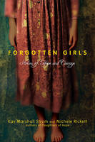 Forgotten Girls: Stories of Hope and Courage (Paperback)