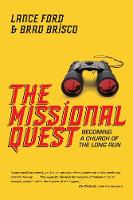 The Missional Quest: Becoming a Church of the Long Run (Paperback)