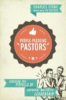 People-Pleasing Pastors: Avoiding the Pitfalls of Approval-Motivated Leadership (Paperback)