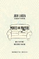 Movies Are Prayers: How Films Voice Our Deepest Longings (Paperback)