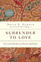Surrender to Love: Discovering the Heart of Christian Spirituality - The Spiritual Journey (Paperback)