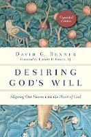 Desiring God's Will: Aligning Our Hearts with the Heart of God - The Spiritual Journey (Paperback)