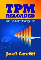 TPM Reloaded: Total Productive Maintenance (Hardback)