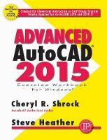 Advanced AutoCAD 2015 Exercise Workbook (Paperback)
