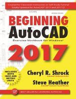 Beginning AutoCAD 2017 Exercise Workbook (Paperback)
