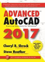 Advanced AutoCAD 2017 Exercise Workbook (Paperback)