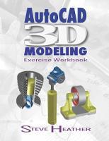 AutoCAD 3D Modeling: Exercise Workbook (Paperback)