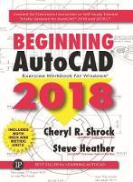 Beginning AutoCAD Exercise Workbook 2018 (Paperback)