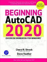 Beginning AutoCAD 2020 Exercise Workbook (Paperback)